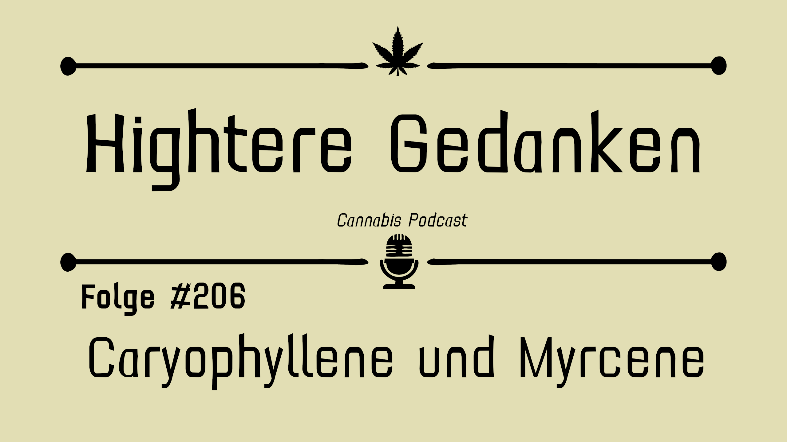 #206 Die Welt der Terpene – Caryophyllen und Myrcen